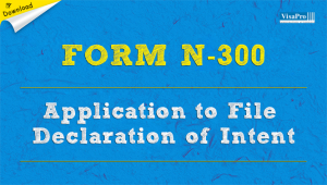 Download Free N-300 Form Application To File Declaration of Intent.