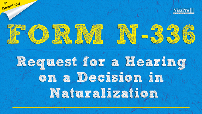 Form N-336 - Request For A Hearing On A Decision In Naturalization ...