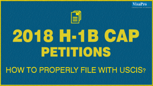 How To Properly File 2018 H1B Cap Petitions With USCIS