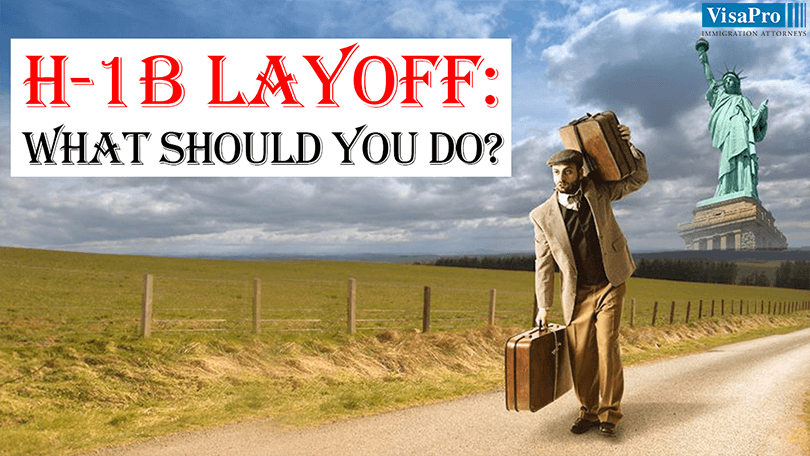 H1B Layoff: What Should You Do?
