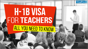 All About H1B Visa For Teachers