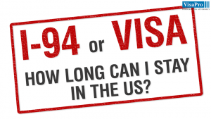 I-94 Card - How Long Can I Stay In The US?