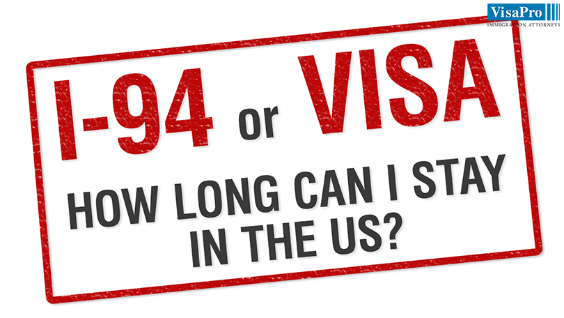 I-94 or Visa: How Long Can I Stay In The US?