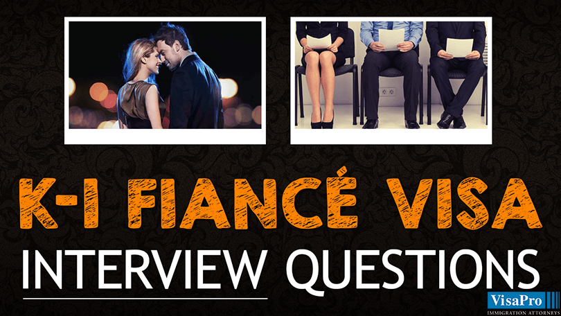 How To Answer K-1 Fiance Visa Interview Questions