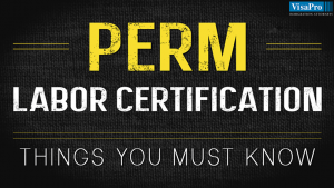 What Is PERM Labor Certification Process?