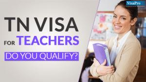 Learn All About NAFTA TN Visa For Teachers