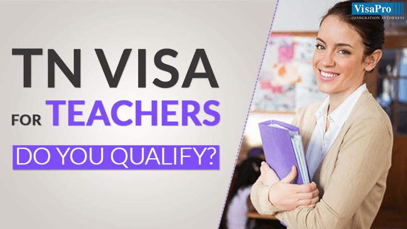 tn visa teacher - How To Get A Tn Visa To Work In Usa