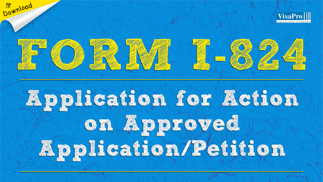 USCIS Form I-824 Application For Action On An Approved Application ...