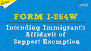 Download Form I-864W Intending Immigrant's Affidavit of Support Excemption.