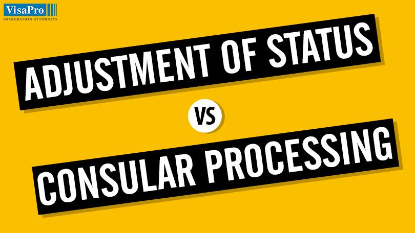 Get A Green Card: Adjustment Of Status vs  Consular Processing