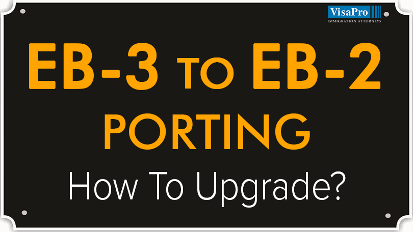 EB3 To EB2 Porting: Check Your Eligibility