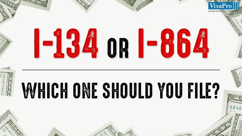 I 134 Vs I 864 Choose The Right Financial Affidavit Of Support