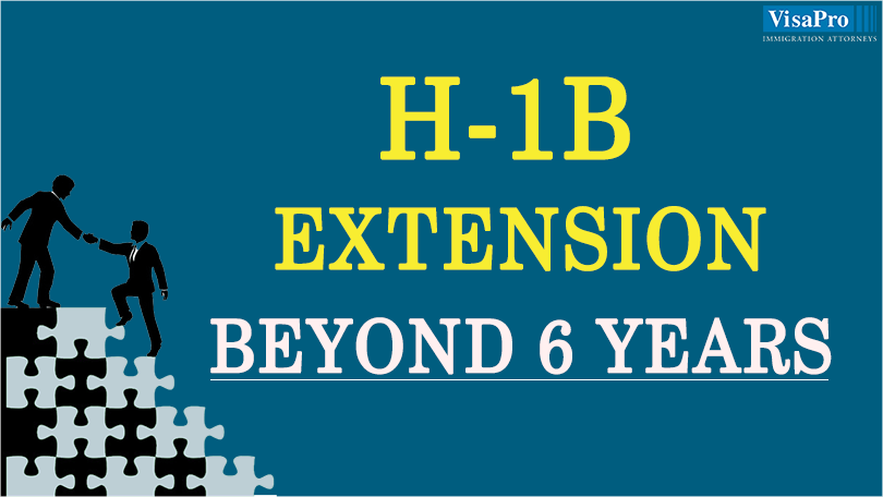 How To Secure H1B Extension Beyond 6 Years