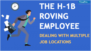 All About Answers To The Questions About H1B Roving Employees.