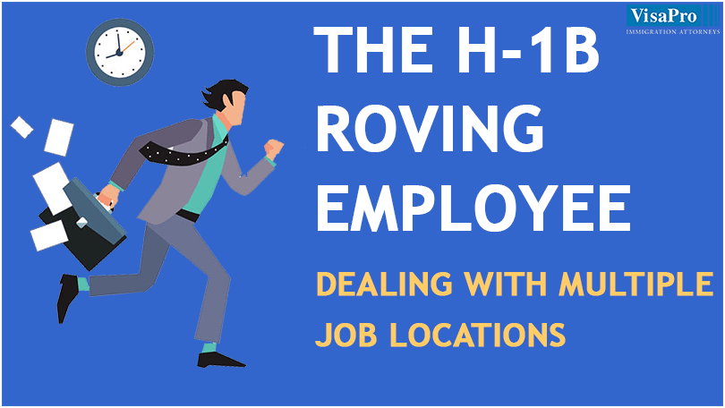 H1B Roving Employee: How To Deal With Multiple Job Locations