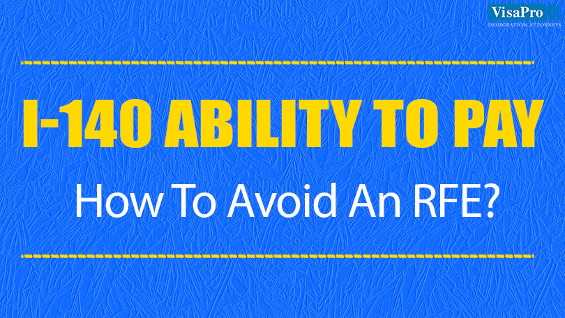 I-140 Ability To Pay: Tips To Avoid An I-140 RFE