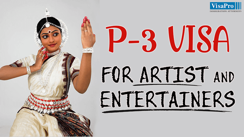 How To Get P-3 Visa For Artists And Entertainers.