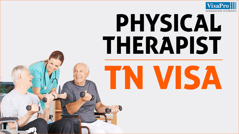 Physical Therapist TN Visa For Canadian And Mexican Citizens.