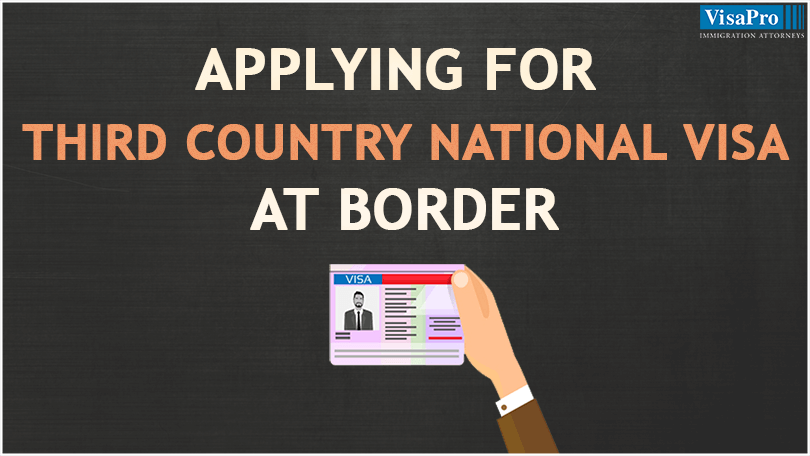 Third Country National Visa Processing: What Are The Risks?