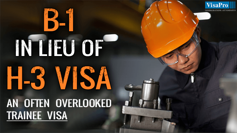 B1 In Lieu Of H3 Trainee Visa.
