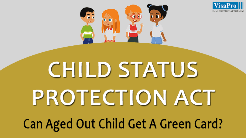 The Child Status Protection Act: How Does It Help An Aged