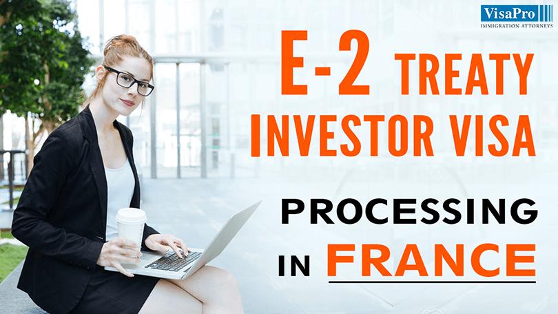 Tips To Secure E2 Investor Visa In France.