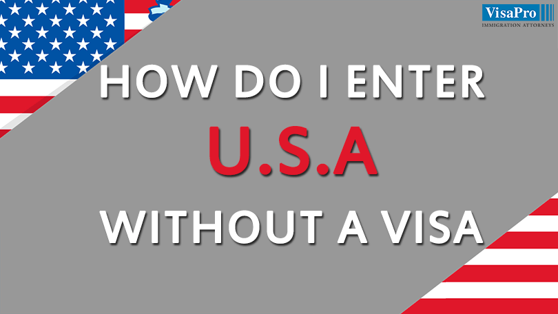 How To Enter U.S. Without A Visa?
