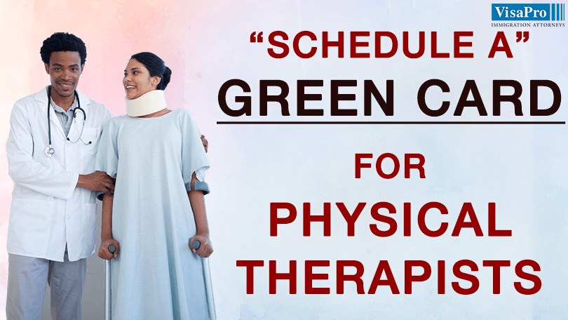 How To Secure Schedule A Green Card For Physical Therapists?