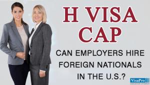 H1B Visa Cap: Does It Affect US Employers?