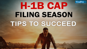 Tips To Succeed In The USCIS H1B Cap Period.
