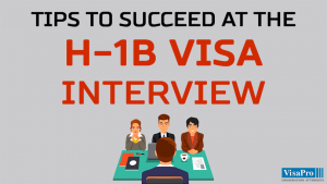 H1B Visa Interview: Tips To Succeed.