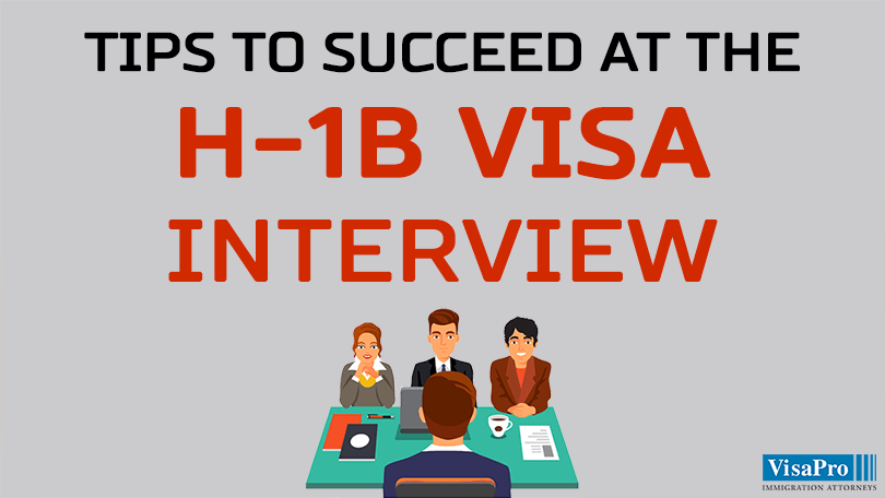 Tips To Succeed At The H1B Visa Interview