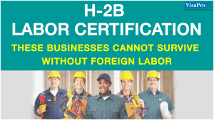 H2B Temporary Labor Certification For Seasonal Businesses.