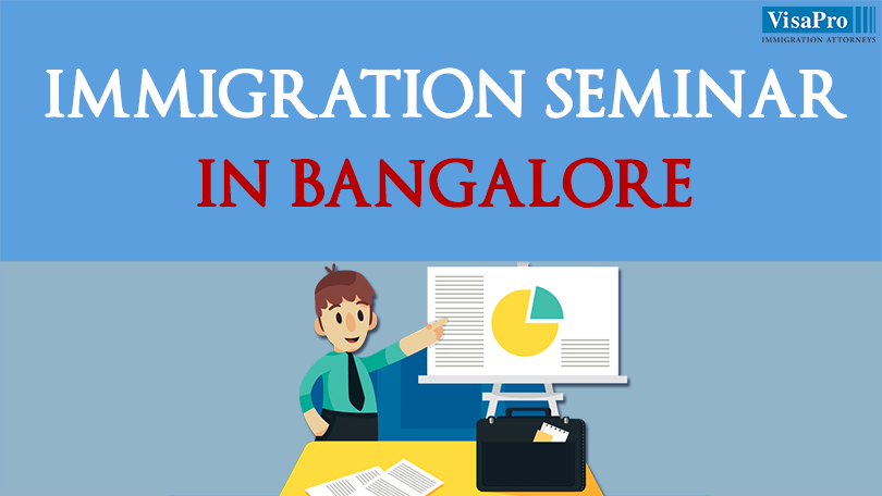 U.S. Immigration Seminar In Bangalore: Tips And Strategies To Secure Visa Approvals.
