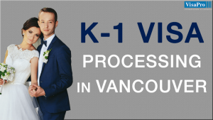 Tips To Succeed At K1 Visa Interview, Vancouver.