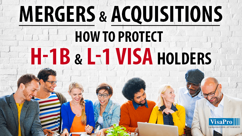 How To Protect H1B & L1 Employees During Merges & Acquisitions