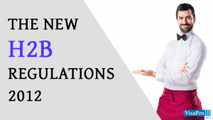 The New H2B Regulations: What Should You Know?