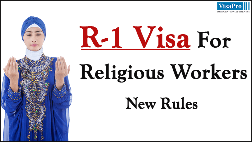 R1 Visa Requirements And The New Rules To Eliminate Fraud.