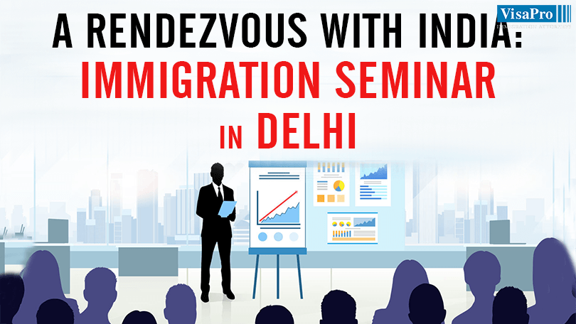 US Immigration Seminar In New Delhi By VisaPro Immigration Lawyers.