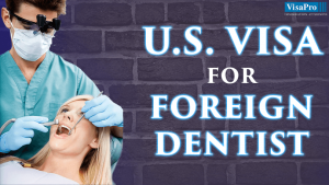 US Visa Options For Foreign Dentists.