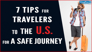 Tips For Travelers To The U.S. For A Safe Journey.