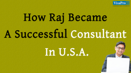 Learn How Raj Becomes A Successful Consultant In USA.