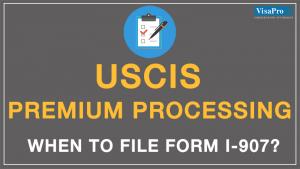 How To File USCIS Form I-907 Premium Processing?