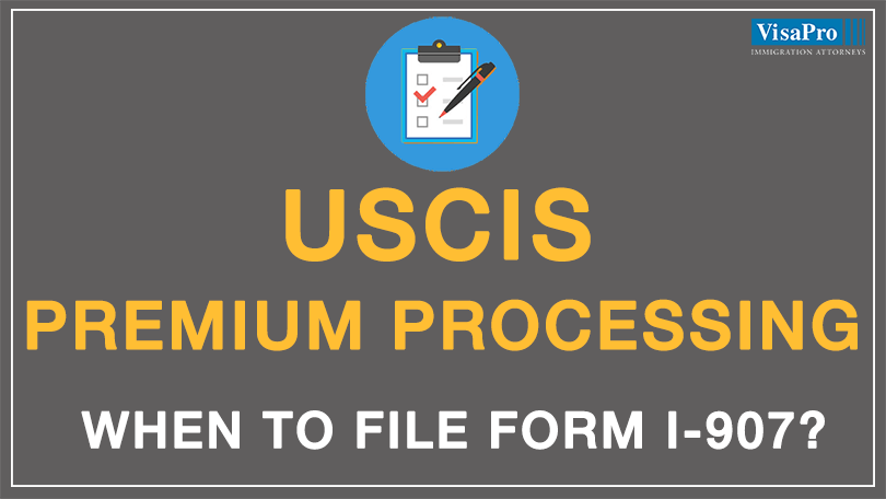 USCIS Premium Processing: When To File Form I-907?
