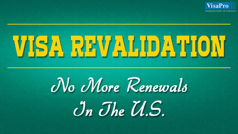 US Visa Revalidation: No More Renewals In USA.