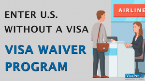 Learn How To Enter US On Visa Waiver Program.
