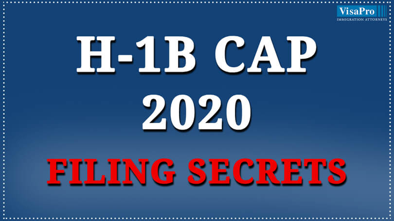 H1B Cap 2020 Filing Secrets: Why You Should Plan Now?