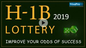 Improve Your Odds Of Success In H1B Visa 2019 Lottery.