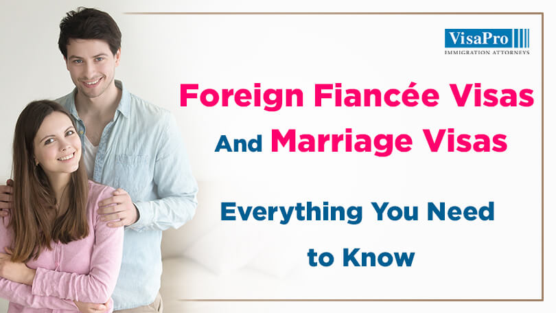 Know Everything About Foreign Fiancee Visas And Marriage Visas
