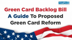 A Guide To Proposed Green Card Reform
